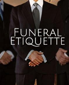 What is proper Funeral Etiquette?